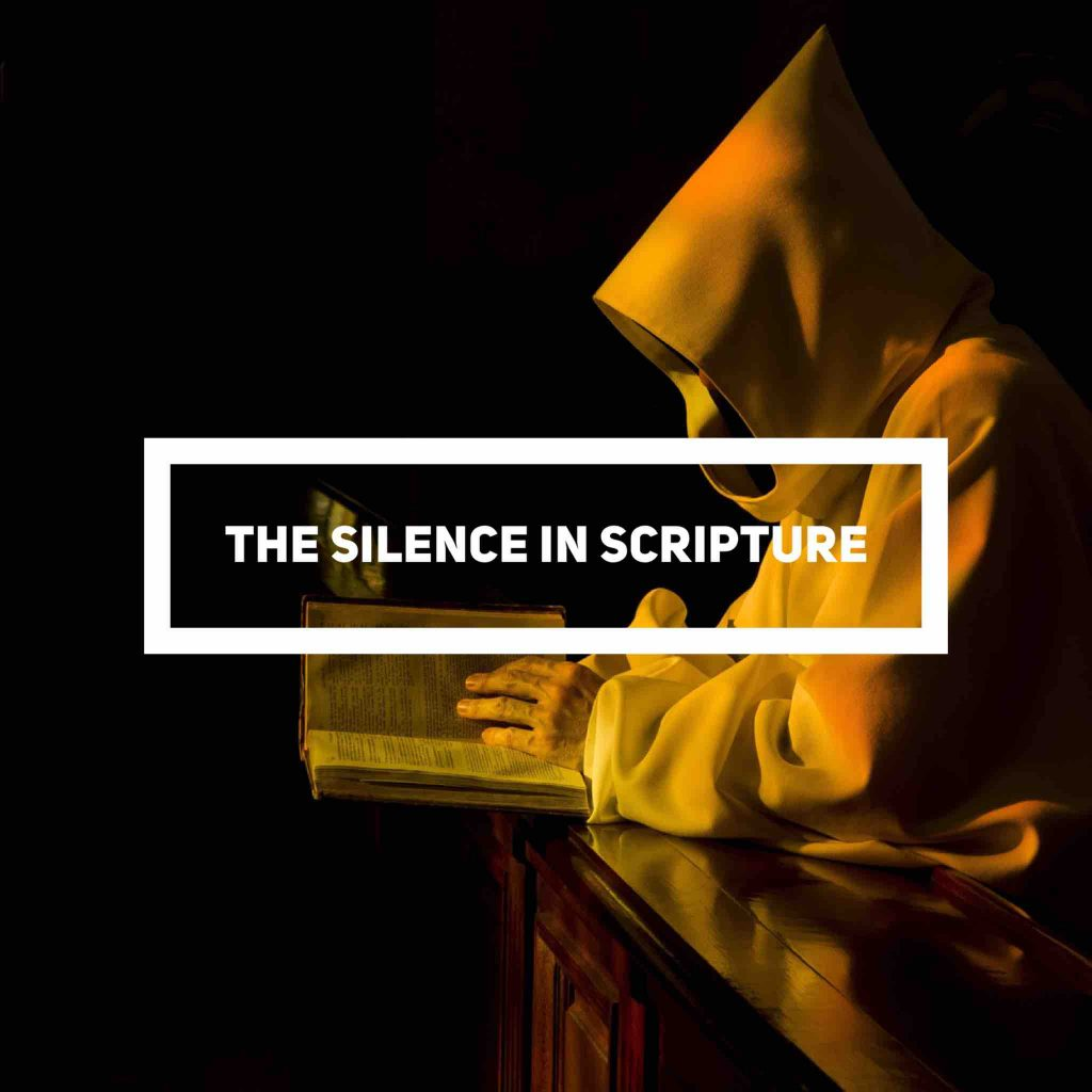 The Silence in Scripture