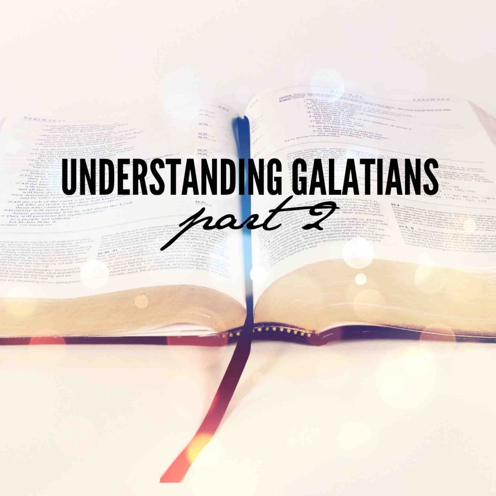 Understanding Galatians – Part 2