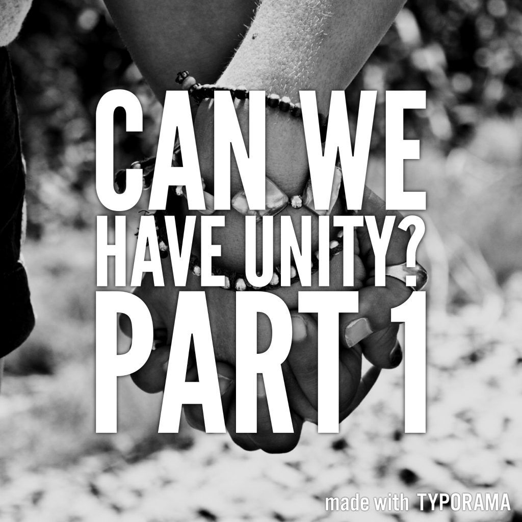 Can we have unity with other denominations? – Part 1
